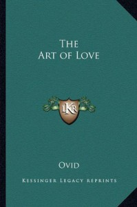 The Art of Love - Ovid