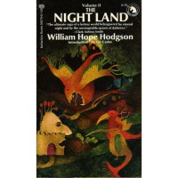 The Night Land (Volume II) - William Hope Hodgson