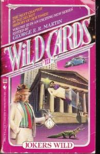 Jokers Wild - George R.R. Martin, Lewis Shiner, Edward Bryant, John J.  Miller, Melinda M. Snodgrass, Walter Simons, Richard Kriegler, Leanne C. Harper