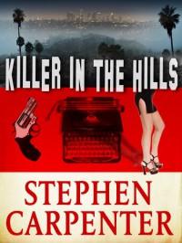 Killer In The Hills - Stephen Carpenter