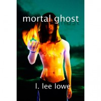 Mortal Ghost - L. Lee Lowe