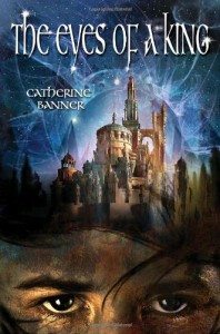 The Eyes of a King: The Last Descendants #1 - Catherine Banner