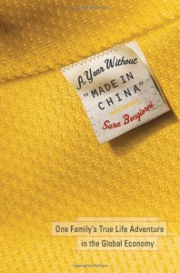 A Year Without Made in China: One Family's True Life Adventure in the Global Economy - Sara Bongiorni