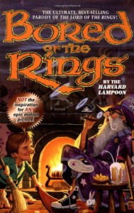 Bored of the Rings: A Parody of J.R.R. Tolkien's Lord of the Rings - The Harvard Lampoon, Henry Beard, Douglas C. Kenney