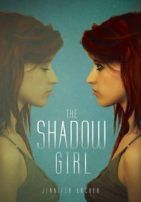 The Shadow Girl - Jennifer Archer