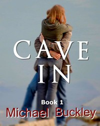Cave In Book 1 - Michael P Buckley