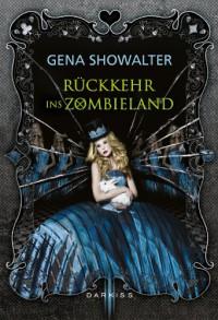 Rückkehr ins Zombieland  - Gena Showalter, Constanze Suhr