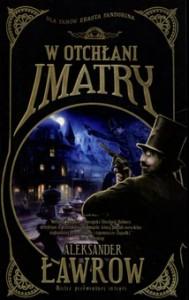 W otchłani Imatry (book 1) - Aleksander Ławrow, Agnieszka Papaj