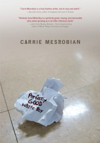 Perfectly Good White Boy - Carrie Mesrobian