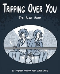 Tripping Over You: The Blue Book - Owen  White, Suzana Harcum