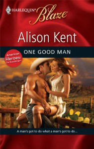 One Good Man (American Heroes: The Texas Rangers) - Alison Kent