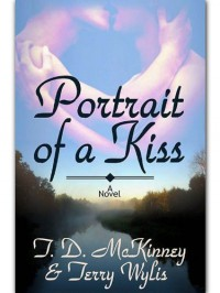Portrait of a Kiss (Southern Beaus #1) - T. D. McKinney, Terry Wylis