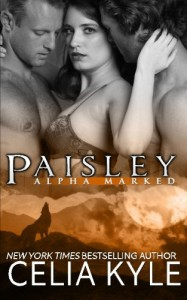 Paisley (BBW Paranormal Shapeshifter Romance) (Alpha Marked) (Volume 6) - Celia Kyle