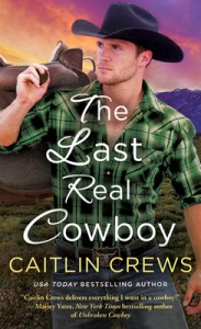 The Last Real Cowboys - Caitlin Crews