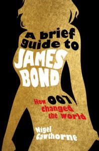 A Brief Guide to James Bond - Nigel Cawthorne