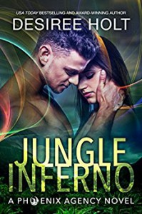 Jungle Inferno (The Phoenix Agency Book 1) - Desiree Holt