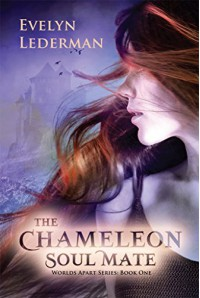 The Chameleon Soul Mate: Worlds Apart Series - Soul mates with telepathic abilities who traveling to parallel universes - Evelyn Lederman