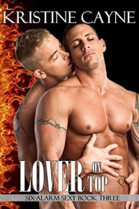 Lover on Top: A Firefighter Romance - Kristine Cayne