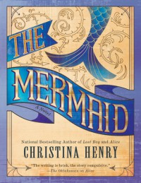 The Mermaid - Christina Henry