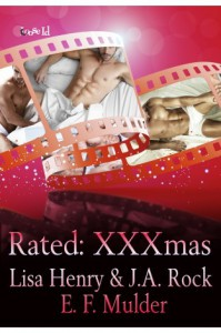 Rated: XXXmas - E.F. Mulder, Lisa Henry, J.A. Rock