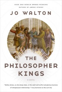 The Philosopher Kings - Jo Walton