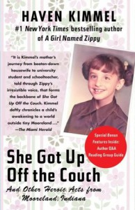 She Got Up Off the Couch: And Other Heroic Acts from Mooreland, Indiana - Haven Kimmel
