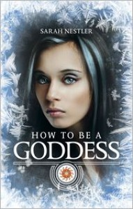 How to be a Goddess - Sarah Nestler