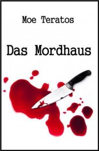 Das Mordhaus (German Edition) - Moe Teratos