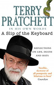 A Slip of the Keyboard: Reflections on Alzheimer's, Inspirations, Orangutans and Hats - Terry Pratchett, Neil Gaiman