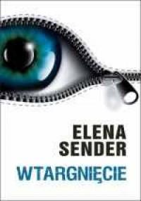 Wtargnięcie - Elena Sender