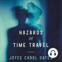 Hazards of Time Travel - Joyce Carol Oates, Andi Arndt