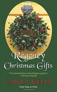 Regency Christmas Gifts: Three Stories - Carla Kelly