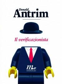Il verificazionista - Donald Antrim, Matteo Colombo