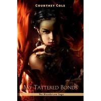 My Tattered Bonds (The Bloodstone Saga, #4) - Courtney Cole