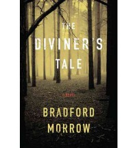 The Diviner's Tale - Bradford Morrow
