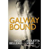Galway Bound - Heidi Belleau,  Violetta Vane