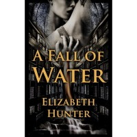 A Fall of Water (Elemental Mysteries #4) - Elizabeth   Hunter