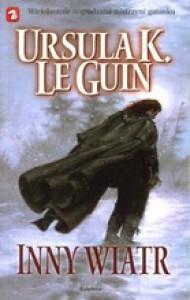 Inny wiatr (Ziemiomorze, #6) - Ursula K. Le Guin, Paulina Braiter