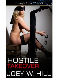 Hostile Takeover (Knights of the Board Room) - Joey W. Hill