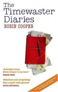 The Timewaster Diaries: A Year In The Life Of Robin Cooper - Robin Cooper