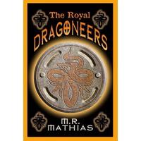 The Royal Dragoneers - M.R. Mathias