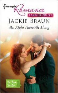 Mr. Right There All Along - Jackie Braun