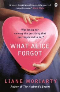 What Alice Forgot - Liane Moriarty