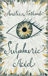 Sulphuric Acid - Amélie Nothomb