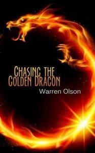 Chasing the Golden Dragon - Warren Olson