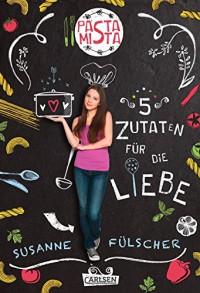 Pasta mista 1: Fünf Zutaten für die Liebe - Susanne Fülscher