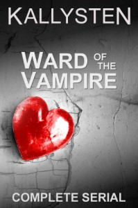 Ward of the Vampire - Complete Serial - Kallysten