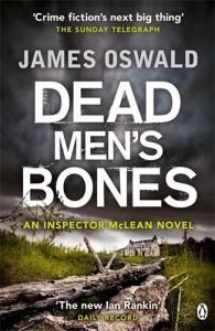 Dead Men's Bones: Inspector McLean 4 by Oswald, James (2014) Paperback - James Oswald