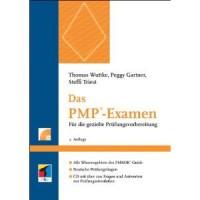 Das PMP-Examen: Für die gezielte Prüfungsvorbereitung - Thomas Wuttke, Peggy Gartner, Steffi Triest