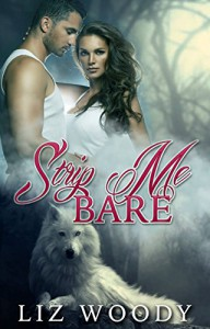 Strip Me Bare: BBW Paranormal Romance - Liz Woody